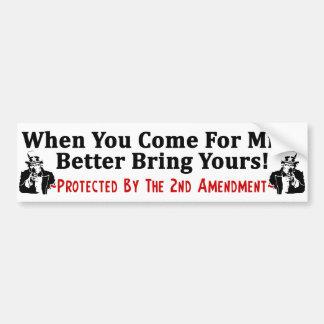 Better Bring Yours! Bumper Sticker