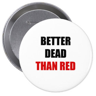 Better dead than red (2) 4 inch round button