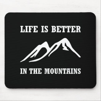Better In Mountains Mouse Pad