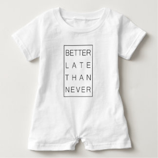 Better late than never baby romper