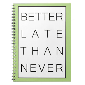 Better late than never notebooks
