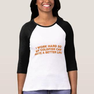 Better life Goldfish 1 T-Shirt