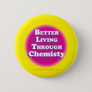Better Living Through Chemistry (Button) 2 Inch Round Button