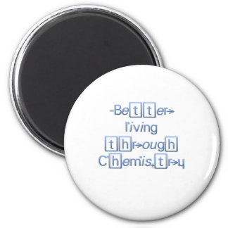 Better living through Chemistrylg 2 Inch Round Magnet