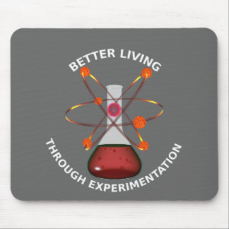 Better Living Through Experimentation Mouse Pad