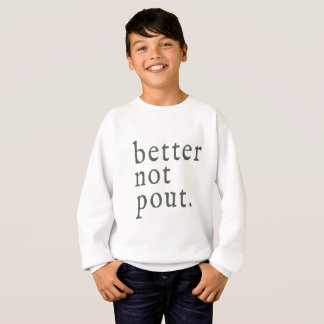 Better Not Pout Sweatshirt