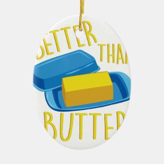 Better Than Butter Ceramic Ornament