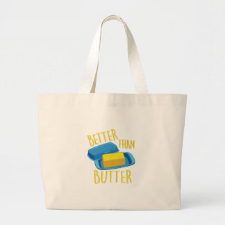 Better Than Butter Large Tote Bag
