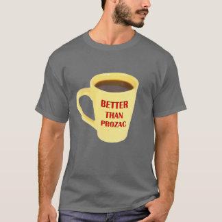 Better Than Prozac T-Shirt