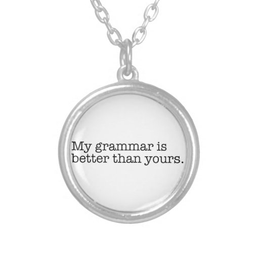 Better Than Yours Pendant