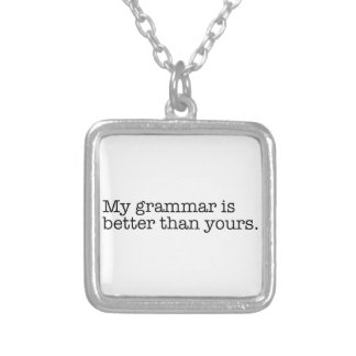 Better Than Yours Necklaces