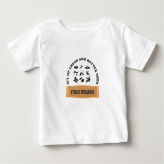 better then public speaking baby T-Shirt