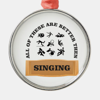 better then singing yeah Silver-Colored round ornament