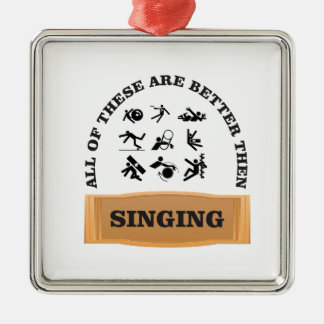 better then singing yeah Silver-Colored square ornament
