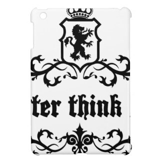 Better Think Big Medieval quote iPad Mini Case