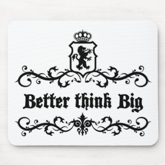 Better Think Big Medieval quote Mouse Pad
