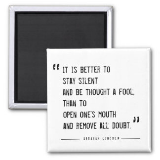 Better to Stay Silent Lincoln Quote Magnet