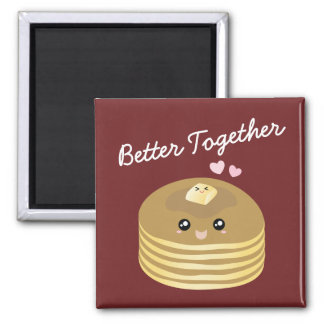 Better Together Cute Pancakes Butter Funny Foodie Magnet