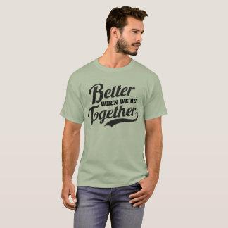 Better Together T-Shirt