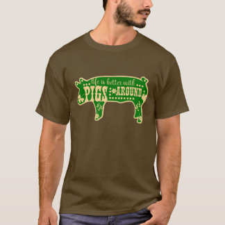 Better With Pigs T-Shirt