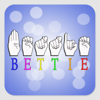 BETTIE ASL FINGERSPELLED NAME SIGN SQUARE STICKER