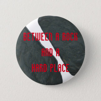 Between a Rock and a Hard Place Button
