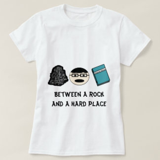 Between a Rock and a Hard Place Women's Tee