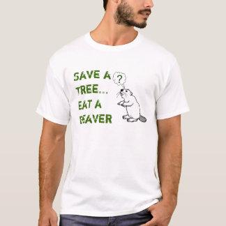 Bevaer, Save aTree...Eat aBeaver T-Shirt