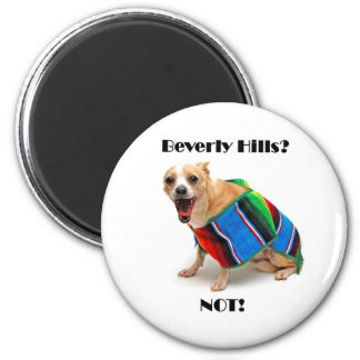 Beverly Hills? NOT! 2 Inch Round Magnet