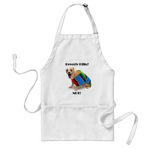 Beverly Hills? NOT! Apron