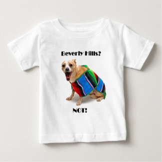 Beverly Hills? NOT! Baby T-Shirt