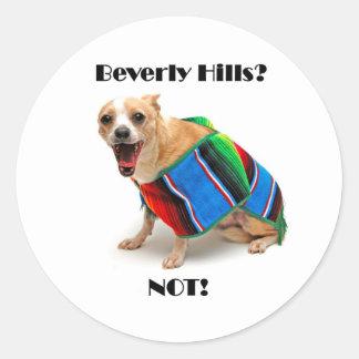 Beverly Hills? NOT! Classic Round Sticker