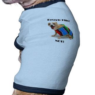 Beverly Hills? NOT! Doggie T-shirt