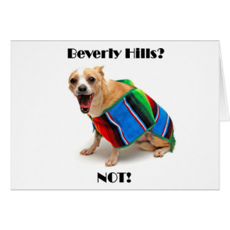 Beverly Hills? NOT! Greeting Card