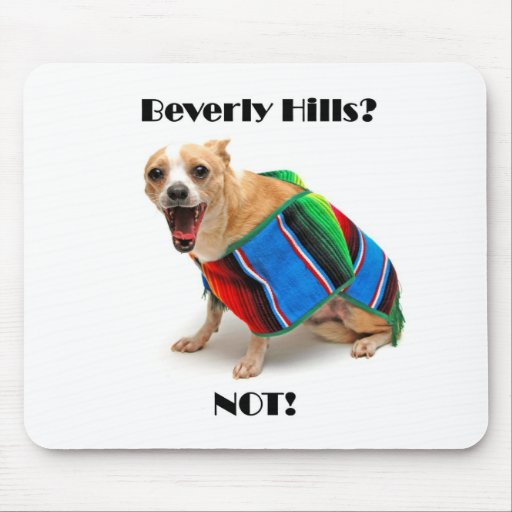Beverly Hills? NOT! Mouse Pads