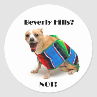 Beverly Hills? NOT! Round Sticker