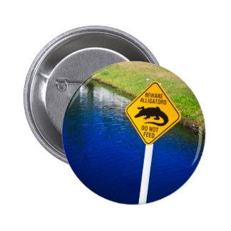 Beware Alligators Do Not Feed Pinback Button
