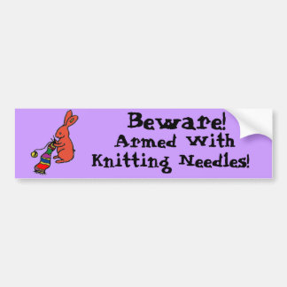Beware!, Armed With Knitting Needles... Bumper Sticker