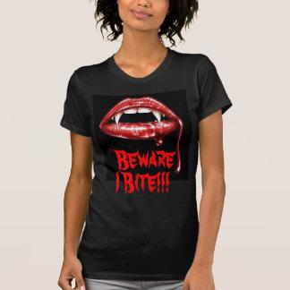 Beware I Bite!! T-Shirt