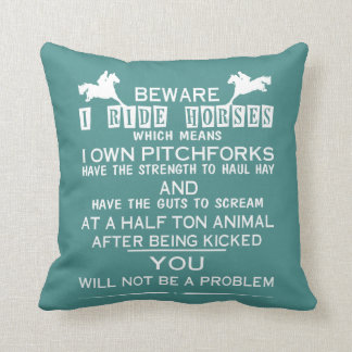 Beware I ride Horses Throw Pillow