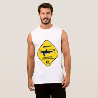 Beware Landlord is Collecting Rent Sleeveless Shirt