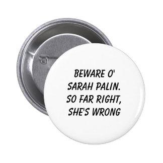 Beware o' Sarah Palin.So far right, she's wrong 2 Inch Round Button