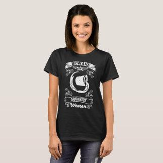 Beware of Aquarius Women Zodiac Astrology T-Shirt