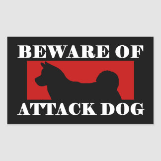Beware of Attack Dog - Akita