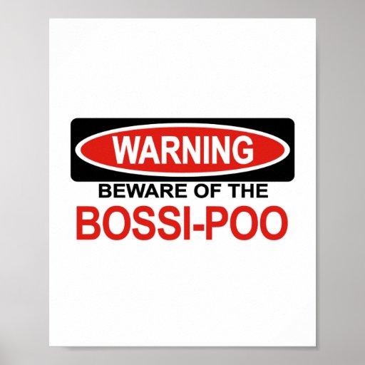 Beware Of Bossi-Poo Posters