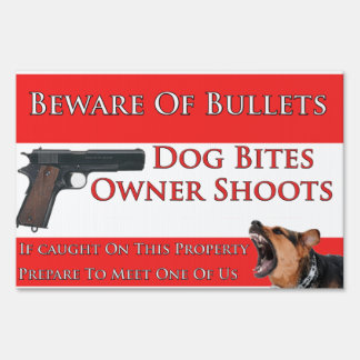 Beware Of Bullets Dog Bites Sign