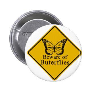 Beware of Butterflies Pinback Button