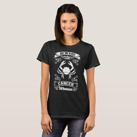 Beware of Cancer Women Zodiac Astrology T-Shirt