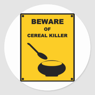 Beware of Cereal Killer ~ Spoof Warning Sign Round Sticker