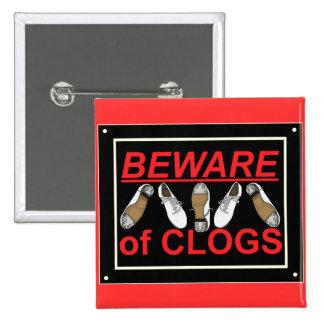 Beware of Clogs Dance Design Pinback Button